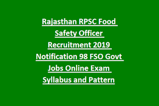 Rajasthan RPSC Food Safety Officer Recruitment 2019 Notification 98 FSO Govt Jobs Online Exam Syllabus and Pattern