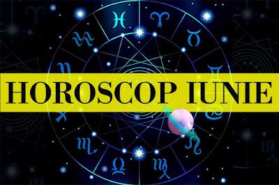 Horoscop iunie 2021: dragoste, bani şi carieră, sănătate