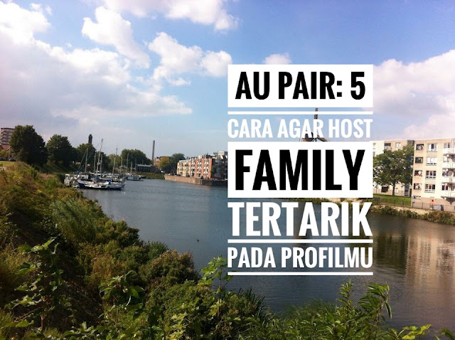 Au Pair: 5 Cara Agar Host Family Tertarik Padamu
