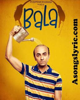 Bala (2019) Movie Song Lyrics Mp3 Audio & Video Download