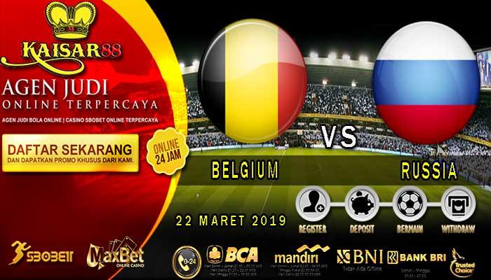 PREDIKSI BOLA TERPERCAYA BELGIUM VS RUSSIA 22 MARET 2019