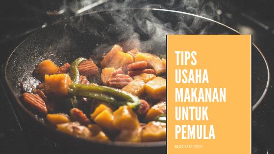 Tips Usaha Makanan untuk Pemula