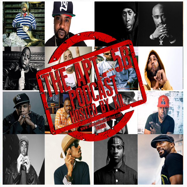 Apt. 5B Podcast Hosted by Kil: Your 5 Fave MCs & Your Fave Lyrics From Them