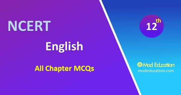 MCQs of English Class 12 Chapter 2 Prose