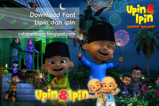 Catatan Ikrom Download Font Upin dan Ipin