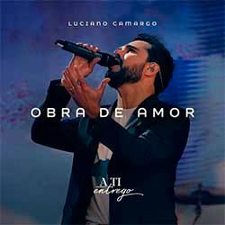 Obra de Amor - Luciano Camargo