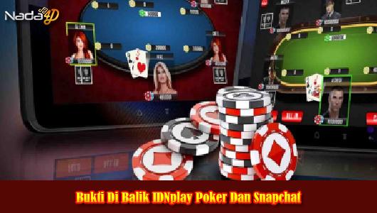 Bukti Di Balik IDNplay Poker Dan Snapchat