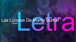 """Popurri con Letra Comparsa """"Las Locuras De Martín Burton"""" de Antonio Martín (2011)"""