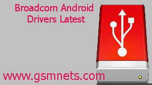 Broadcom Android Drivers Latest Download