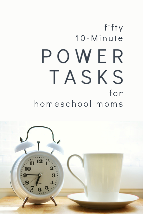 Fifty 10-Minute Power Tasks for Homeschool Moms #homeschool #productivity #homeschoolmoms