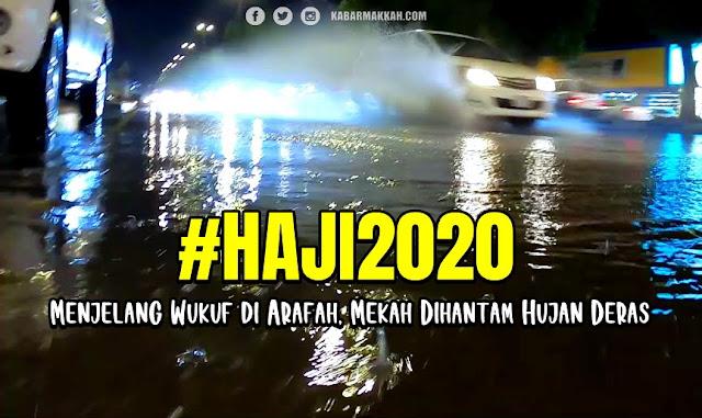 #Haji2020 Menjelang Wukuf di Arafah, Mekah Dihantam Hujan Deras