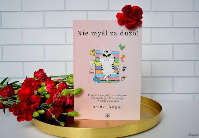 Nie myśl za dużo! Anne Bogel