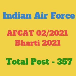 Indian Air Force AFCAT 02/2021 Bharti 2021 - भारतीय वायु सेना AFCAT 02/2021 भर्ती 2021