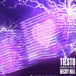 Nothing Really Matters - Tiësto ft. Becky Hill