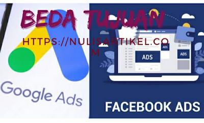 Perbedaan google ads dan Facebook Ads, beda tujuan?!