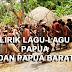 kumpulan lirik-lirik lagu daerah yang berasal dari Papua dan Papua Barat