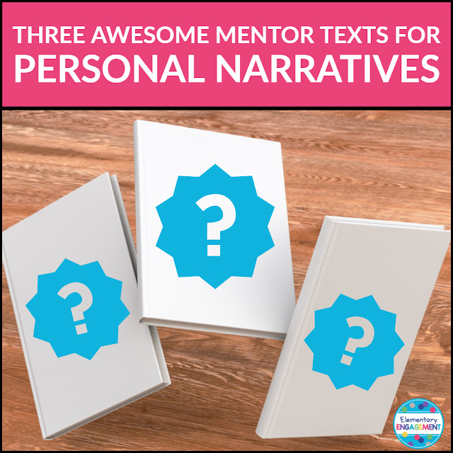 This post describes three excellent mentor texts for personal narratives.