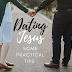 Dating Jesus (part 2): Some practical tips