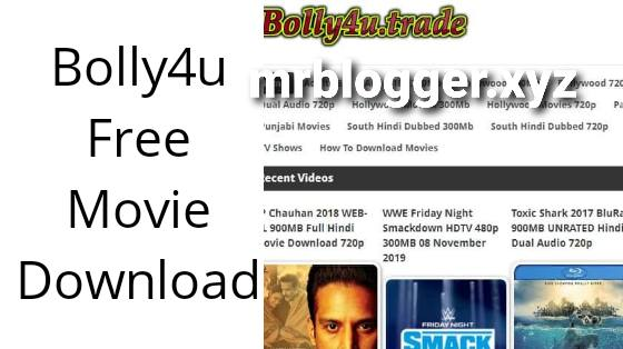 Bolly4u 2020 - The Illegal HD Movies Download Website - Mr.Blogger