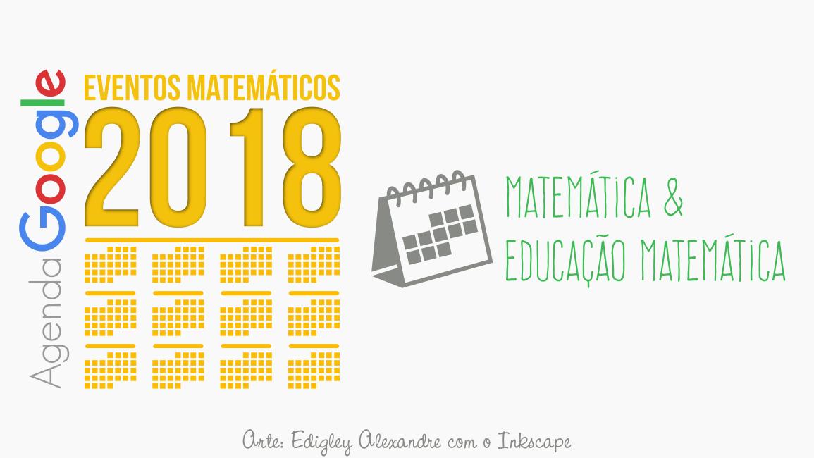 Agenda Google com diversos eventos ligados a Matemática programados para 2018