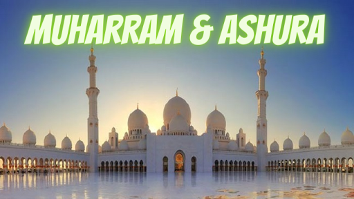 History and Virtues of the Month of Muharram