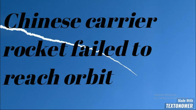 Chinese carrier rocket failed to reach orbit