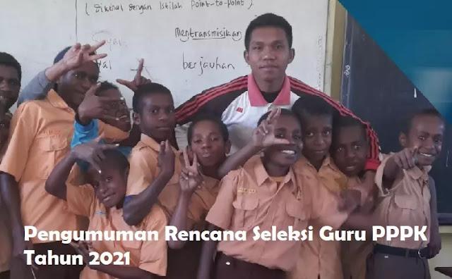 Pengumuman Rencana Seleksi Guru PPPK Tahun 2021