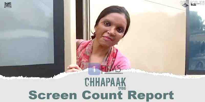 Chhapaak aka Chapak Movie Screen Count Poster