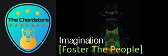 Foster The People - IMAGINATION Guitar Chords |