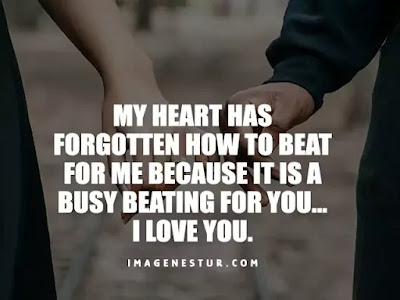 Love Captions-My heart has forgotten how to beat for me because it is a busy beating for you… I love you.