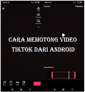 Cara memotong video di TikTok tanpa aplikasi tambahan
