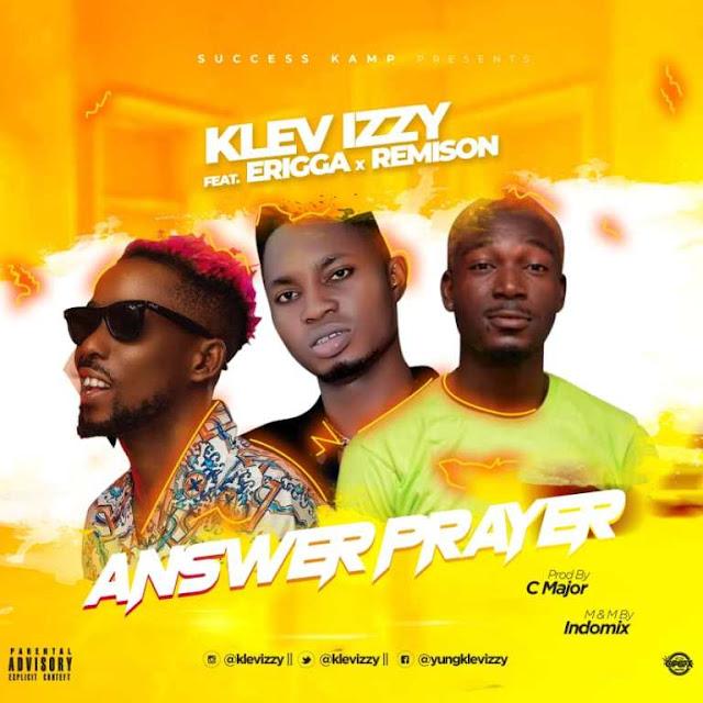 Klev Izzy Feat. Erigga X Remison – Answer Prayer (Prod. C Major M&M. Indomix)