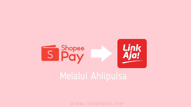Top Up Saldo LinkAja dengan Saldo ShopeePay lewat Ahlipulsa
