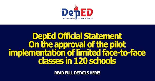 DepEd Official Statement On the approval of the pilot implementation of limited face-to-face classes in 120 schools