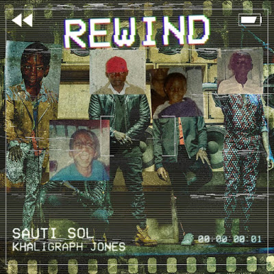 Khaligraph Jones ft Sauti Sol - Rewind
