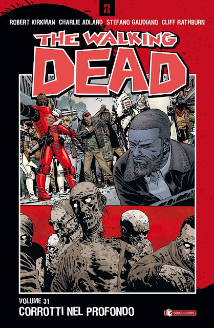 The Walking Dead vol.31 - Corrotti nel profondo