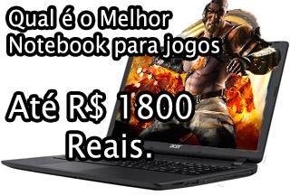 qual melhor notebook para jogos ate 1800 reais