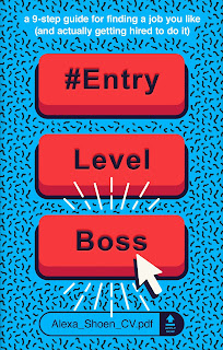 #EntryLevelBoss: a 9-step guide for finding a job you like (and actually getting hired to do it) by Alexa Shoen book cover
