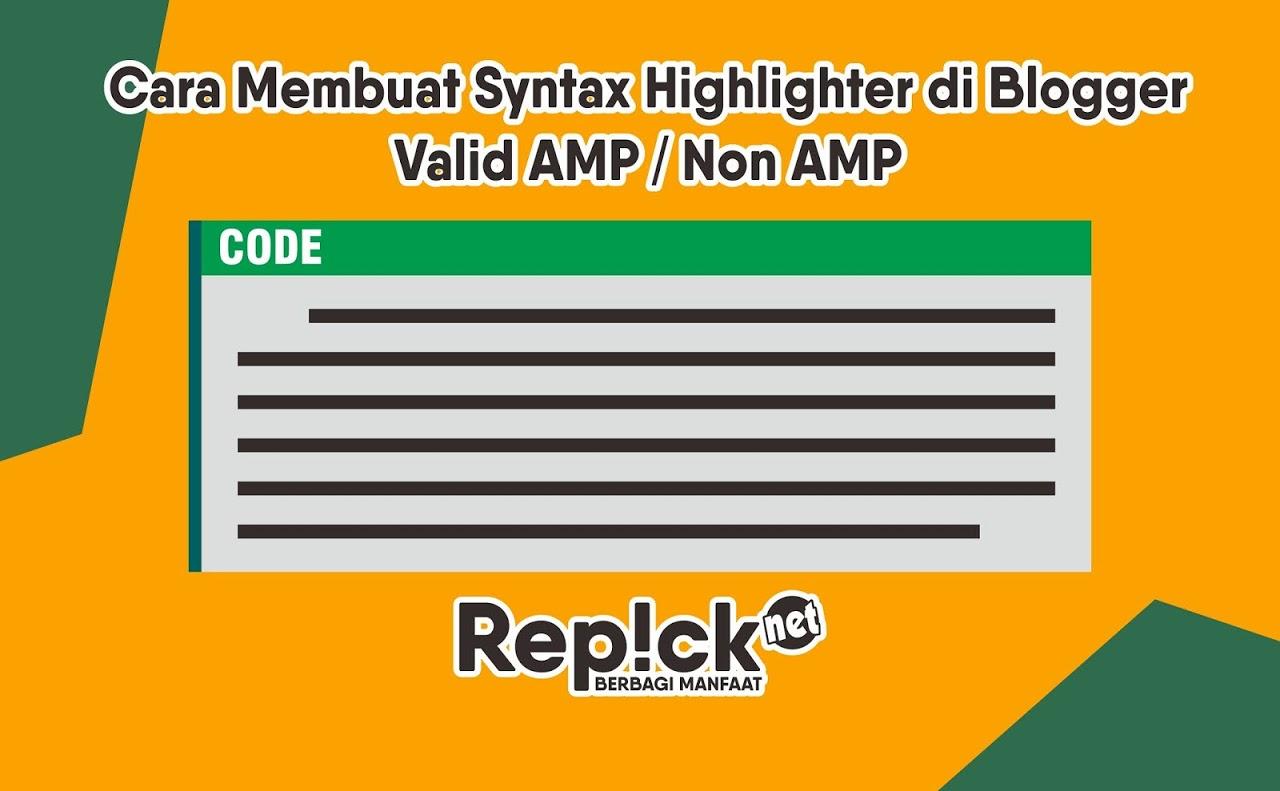 Cara Membuat Syntax Highlighter di Blogger Valid AMP / Non AMP