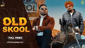 OLD SKOOL LYRICS – Sidhu Moose Wala  | Punjabi Song