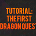 Tutorial: The First Dragon Quest