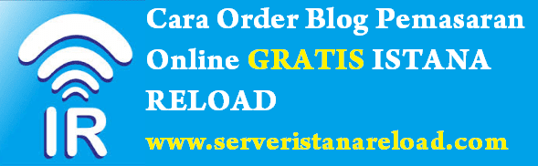 Cara Order Blog Pemasaran Online Gratis Istana Reload
