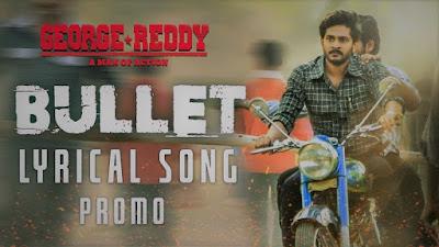 Bullet Full Video Song lyrics -George Reddy