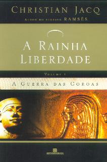 A Rainha Liberdade II pdf - A Guerra das Coroas - Christian Jacq