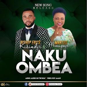 Bishop Erick Kisinda ft Martha Mwaipaja | Nakuombea