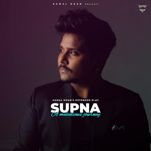 Supna Lyrics - Kamal Khan