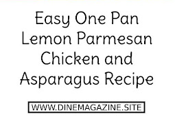 Easy One Pan Lemon Parmesan Chicken and Asparagus Recipe