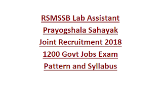 RSMSSB Lab Assistant Prayogshala Sahayak Joint Recruitment 2018 1200 Govt Jobs Online-Exam Pattern and Syllabus