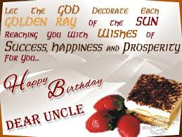 Happy Birthday wishes quotes for uncle: let the God decorate each golden ray of the sun reaching,