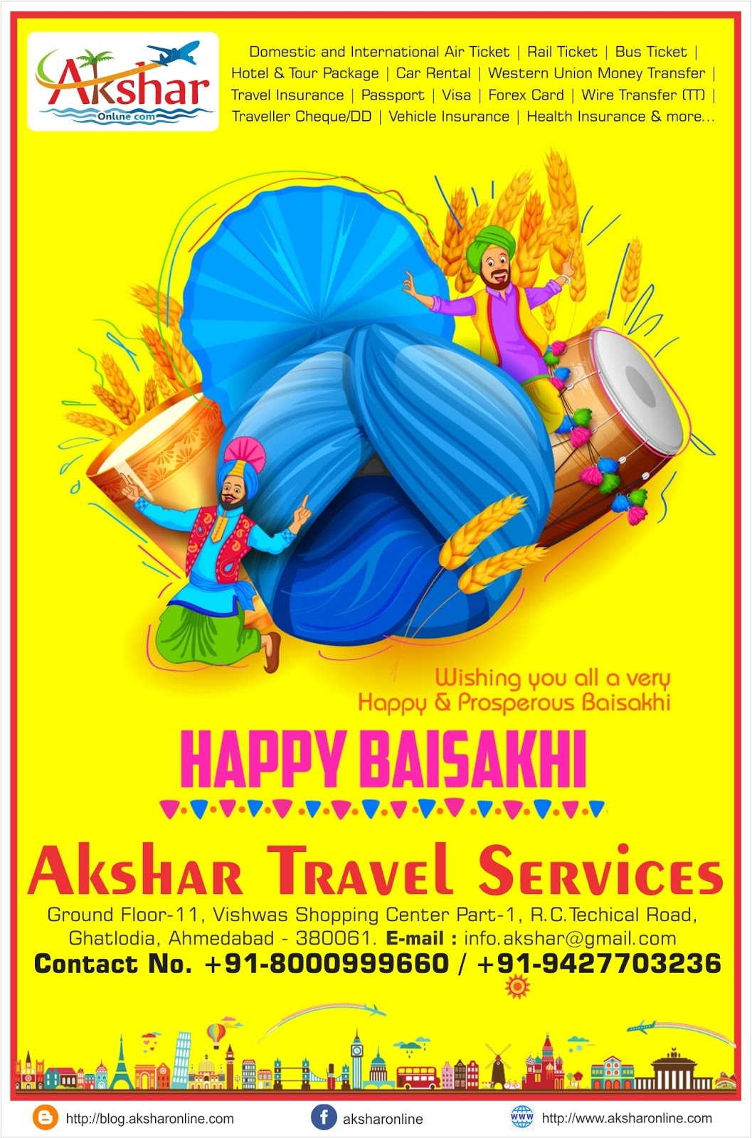 On this Baisakhi, let us pray it will be a year with new peace, new happiness, and an abundance of new friends. May God bless you throughout the coming season. Happy Baisakhi. India travel, travel in India, cheap air tickets, cheap flights, flight, hotels, hotel, holidays, bus tickets, air travel, air tickets, holiday packages, travel packages, railways, trains, rail, aksharonline India, Travel Agent in India, Travel Agent in Gujarat, Travel Agent in Ahmedbad, Cheap Domestic and International Air Ticket Booking, Hotel Booking, Tour Packages, Western Union Money Transfer, Foreign Exchange, Travel Insurance, Car Rental, Utility Bill Payment, Bus Ticketing and More, Cheap Flight Ticket, Cheap Air Ticket, Air Ticket Agent in India, Air Ticket Agent in Ahmedabad, Air Ticket Agent in Gujarat, Air Ticket Agent in Ghatlodia, Flight Ticket Booking,Cheap Railway Ticket, Cheap Railway Ticket, Railway Ticket Agent in India, Railway Ticket Agent in Ahmedabad, Railway Ticket Agent in Gujarat, Railway Ticket Agent in Ghatlodia, Railway Ticket Booking,,Cheap Rail Ticket, Cheap Rail Ticket, Rail Ticket Agent in India, Rail Ticket Agent in Ahmedabad, Rail Ticket Agent in Gujarat, Rail Ticket Agent in Ghatlodia, Rail Ticket Booking,Cheap Bus Ticket, Cheap Bus Ticket, Bus Ticket Agent in India, Bus Ticket Agent in Ahmedabad, Bus Ticket Agent in Gujarat, Bus Ticket Agent in Ghatlodia, Bus Ticket Booking,Cheap Hotel Ticket, Cheap Hotel Ticket, Hotel Ticket Agent in India, Hotel Ticket Agent in Ahmedabad, Hotel Ticket Agent in Gujarat, Hotel Ticket Agent in Ghatlodia, Hotel Ticket Booking,Cheap Travel Insurance Ticket, Cheap Travel Insurance Ticket, Travel Insurance Ticket Agent in India, Travel Insurance Ticket Agent in Ahmedabad, Travel Insurance Ticket Agent in Gujarat, Travel Insurance Ticket Agent in Ghatlodia, Travel Insurance Ticket Booking,Cheap Car Rental Ticket, Cheap Car Rental Ticket, Car Rental Ticket Agent in India, Car Rental Ticket Agent in Ahmedabad, Car Rental Ticket Agent in Gujarat, Car Rental Ticket Agent in Ghatlodia, Car Rental Ticket Booking,Daily Service bus ticket booking, volvo bus ticket agent, volvo ticket agent in ahmedabad, volvo ticket, air ticket international, international air ticket agent, international flight ticket agent in ahmedabad, domestic air ticket booking, domestic and international air ticket booking agency, air ticket booking center, airline ticket booking center, 24hrs ticketing, air ticket india, air ticket international, sola ticket booking, ghatlodia ticket booking, ahmedabad ticket booking agent, railway ticket agent in ahmedabad, hotel booking in ahmedabad, flight ticket agent in ahmedabad, Flight booking, domestic flights, international flights,cheap air tickets, flight booking, air ticket booking, hotel booking, packages, buses, 5 star hotels, discount on hotels, Tour agent in ghatlodia, travel agent in ghatlodia, ghatlodia air travel agency, airline travel booking, flight booking, flight reservation, tour operator in ghatlodia, travel agent in ghatlodia, cheap flights, cheap tickets, expedia flights, seats availability, reservation, enquiry, pnr enquiry, cheap air tickets, flight booking, air ticket booking, hotel booking, indianrail, irctc, reservation irctc, luxury train in india, asia travel and hotels, indian travel agency, resorts, hotelairline tickets, holiday, travel ,hotels, hotel, flight booking, cheap flight tickets, package tours, discount air ticket, air ticket offers, air ticket offer, airticket, china airlines,air ticket,travel agency,cheap airline tickets,,cheap air tickets,cheap air,cheap airfare,cheap o air,cheap plane tickets,airplane ticket,travel sites,airline flights, travel websites,travel deals,places to visit,beach holidays,travel packages,best flight deals,travel agencies,best at travel,places to go,disney vacation planner,tour agency,travel consultant,local travel agents,rail europe travel agents,rail travel agent,international travel agency,corporate travel agent,honeymoon travel agent, become airline ticket agent, airline ticket agent calgary, airline ticket agent in ahmedabad, airline ticket agent in ghatlodia, travel agency near me, travel agency in ahmedabad, travel agency in bapunagar, travel agency in dariyapur, travel agency in shahpur, travel agency in khanpur, travel agency in mirzapur, travel agency in shahibaug, travel agency in kali, travel agency in chandola lake, travel agency in bodakdev, travel agency in maninagar, travel agency in vastrapur, travel agency in nava vadaj, travel agency in Ambawadi, travel agency in Ellis Bridge, travel agency in navrangpura, travel agency in ghatlodiya, travel agency in naroda, travel agency in jodhpur, travel agency in paldi, travel agency in bopal, travel agency in ranip, travel agency in gota, travel agency in sarkhej, travel agency in vasana, travel agency in vejalpur, travel agency in gomtipur, travel agency in C G Road, travel agency in lawgarden, travel agency in laldarwaja, travel agency in prahladnagar, travel agency in satellite, travel agency in jivrajpark, travel agency in narol, travel agency in vatwa, travel agency in  ghodasar, travel agency in gurukul, travel agency in  isanpur, travel agency in chandkheda, travel agency in vastral, travel agency in juhapura, travel agency in thaltej, travel agency in chandlodiya, travel agency in krishnanagar, travel agency in shilaj, travel agency in vastral, travel agency in meghani nagar, travel agency in ashtodia, travel agency in gandhinagar, travel agency in kalol, travel agency in bhavnagar, travel agency in mehsana, travel agency in palanpur, travel agency in banaskantha, Rail Ticket Booking Agent near me, Rail Ticket Booking Agent in ahmedabad, Rail Ticket Booking Agent in bapunagar, Rail Ticket Booking Agent in dariyapur, Rail Ticket Booking Agent in shahpur, Rail Ticket Booking Agent in khanpur, Rail Ticket Booking Agent in mirzapur, Rail Ticket Booking Agent in shahibaug, Rail Ticket Booking Agent in kali, Rail Ticket Booking Agent in chandola lake, Rail Ticket Booking Agent in bodakdev, Rail Ticket Booking Agent in maninagar, Rail Ticket Booking Agent in vastrapur, Rail Ticket Booking Agent in nava vadaj, Rail Ticket Booking Agent in Ambawadi, Rail Ticket Booking Agent in Ellis Bridge, Rail Ticket Booking Agent in navrangpura, Rail Ticket Booking Agent in ghatlodiya, Rail Ticket Booking Agent in naroda, Rail Ticket Booking Agent in jodhpur, Rail Ticket Booking Agent in paldi, Rail Ticket Booking Agent in bopal, Rail Ticket Booking Agent in ranip, Rail Ticket Booking Agent in gota, Rail Ticket Booking Agent in sarkhej, Rail Ticket Booking Agent in vasana, Rail Ticket Booking Agent in vejalpur, Rail Ticket Booking Agent in gomtipur, Rail Ticket Booking Agent in C G Road, Rail Ticket Booking Agent in lawgarden, Rail Ticket Booking Agent in laldarwaja, Rail Ticket Booking Agent in prahladnagar, Rail Ticket Booking Agent in satellite, Rail Ticket Booking Agent in jivrajpark, Rail Ticket Booking Agent in narol, Rail Ticket Booking Agent in vatwa, Rail Ticket Booking Agent in  ghodasar, Rail Ticket Booking Agent in gurukul, Rail Ticket Booking Agent in  isanpur, Rail Ticket Booking Agent in chandkheda, Rail Ticket Booking Agent in vastral, Rail Ticket Booking Agent in juhapura, Rail Ticket Booking Agent in thaltej, Rail Ticket Booking Agent in chandlodiya, Rail Ticket Booking Agent in krishnanagar, Rail Ticket Booking Agent in shilaj, Rail Ticket Booking Agent in vastral, Rail Ticket Booking Agent in meghani nagar, Rail Ticket Booking Agent in ashtodia, Rail Ticket Booking Agent in gandhinagar, Rail Ticket Booking Agent in kalol, Rail Ticket Booking Agent in bhavnagar, Rail Ticket Booking Agent in mehsana, Rail Ticket Booking Agent in palanpur, Rail Ticket Booking Agent in banaskantha, Air Ticket Booking Agent near me, Air Ticket Booking Agent in ahmedabad, Air Ticket Booking Agent in bapunagar, Air Ticket Booking Agent in dariyapur, Air Ticket Booking Agent in shahpur, Air Ticket Booking Agent in khanpur, Air Ticket Booking Agent in mirzapur, Air Ticket Booking Agent in shahibaug, Air Ticket Booking Agent in kali, Air Ticket Booking Agent in chandola lake, Air Ticket Booking Agent in bodakdev, Air Ticket Booking Agent in maninagar, Air Ticket Booking Agent in vastrapur, Air Ticket Booking Agent in nava vadaj, Air Ticket Booking Agent in Ambawadi, Air Ticket Booking Agent in Ellis Bridge, Air Ticket Booking Agent in navrangpura, Air Ticket Booking Agent in ghatlodiya, Air Ticket Booking Agent in naroda, Air Ticket Booking Agent in jodhpur, Air Ticket Booking Agent in paldi, Air Ticket Booking Agent in bopal, Air Ticket Booking Agent in ranip, Air Ticket Booking Agent in gota, Air Ticket Booking Agent in sarkhej, Air Ticket Booking Agent in vasana, Air Ticket Booking Agent in vejalpur, Air Ticket Booking Agent in gomtipur, Air Ticket Booking Agent in C G Road, Air Ticket Booking Agent in lawgarden, Air Ticket Booking Agent in laldarwaja, Air Ticket Booking Agent in prahladnagar, Air Ticket Booking Agent in satellite, Air Ticket Booking Agent in jivrajpark, Air Ticket Booking Agent in narol, Air Ticket Booking Agent in vatwa, Air Ticket Booking Agent in  ghodasar, Air Ticket Booking Agent in gurukul, Air Ticket Booking Agent in  isanpur, Air Ticket Booking Agent in chandkheda, Air Ticket Booking Agent in vastral, Air Ticket Booking Agent in juhapura, Air Ticket Booking Agent in thaltej, Air Ticket Booking Agent in chandlodiya, Air Ticket Booking Agent in krishnanagar, Air Ticket Booking Agent in shilaj, Air Ticket Booking Agent in vastral, Air Ticket Booking Agent in meghani nagar, Air Ticket Booking Agent in ashtodia, Air Ticket Booking Agent in gandhinagar, Air Ticket Booking Agent in kalol, Air Ticket Booking Agent in bhavnagar, Air Ticket Booking Agent in mehsana, Air Ticket Booking Agent in palanpur, Air Ticket Booking Agent in banaskantha, Bus Ticket Booking near me, Bus Ticket Booking in ahmedabad, Bus Ticket Booking in bapunagar, Bus Ticket Booking in dariyapur, Bus Ticket Booking in shahpur, Bus Ticket Booking in khanpur, Bus Ticket Booking in mirzapur, Bus Ticket Booking in shahibaug, Bus Ticket Booking in kali, Bus Ticket Booking in chandola lake, Bus Ticket Booking in bodakdev, Bus Ticket Booking in maninagar, Bus Ticket Booking in vastrapur, Bus Ticket Booking in nava vadaj, Bus Ticket Booking in Ambawadi, Bus Ticket Booking in Ellis Bridge, Bus Ticket Booking in navrangpura, Bus Ticket Booking in ghatlodiya, Bus Ticket Booking in naroda, Bus Ticket Booking in jodhpur, Bus Ticket Booking in paldi, Bus Ticket Booking in bopal, Bus Ticket Booking in ranip, Bus Ticket Booking in gota, Bus Ticket Booking in sarkhej, Bus Ticket Booking in vasana, Bus Ticket Booking in vejalpur, Bus Ticket Booking in gomtipur, Bus Ticket Booking in C G Road, Bus Ticket Booking in lawgarden, Bus Ticket Booking in laldarwaja, Bus Ticket Booking in prahladnagar, Bus Ticket Booking in satellite, Bus Ticket Booking in jivrajpark, Bus Ticket Booking in narol, Bus Ticket Booking in vatwa, Bus Ticket Booking in  ghodasar, Bus Ticket Booking in gurukul, Bus Ticket Booking in  isanpur, Bus Ticket Booking in chandkheda, Bus Ticket Booking in vastral, Bus Ticket Booking in juhapura, Bus Ticket Booking in thaltej, Bus Ticket Booking in chandlodiya, Bus Ticket Booking in krishnanagar, Bus Ticket Booking in shilaj, Bus Ticket Booking in vastral, Bus Ticket Booking in meghani nagar, Bus Ticket Booking in ashtodia, Bus Ticket Booking in gandhinagar, Bus Ticket Booking in kalol, Bus Ticket Booking in bhavnagar, Bus Ticket Booking in mehsana, Bus Ticket Booking in palanpur, Bus Ticket Booking in banaskantha, Hotel Tour Package Booking Agent near me, Hotel Tour Package Booking Agent in ahmedabad, Hotel Tour Package Booking Agent in bapunagar, Hotel Tour Package Booking Agent in dariyapur, Hotel Tour Package Booking Agent in shahpur, Hotel Tour Package Booking Agent in khanpur, Hotel Tour Package Booking Agent in mirzapur, Hotel Tour Package Booking Agent in shahibaug, Hotel Tour Package Booking Agent in kali, Hotel Tour Package Booking Agent in chandola lake, Hotel Tour Package Booking Agent in bodakdev, Hotel Tour Package Booking Agent in maninagar, Hotel Tour Package Booking Agent in vastrapur, Hotel Tour Package Booking Agent in nava vadaj, Hotel Tour Package Booking Agent in Ambawadi, Hotel Tour Package Booking Agent in Ellis Bridge, Hotel Tour Package Booking Agent in navrangpura, Hotel Tour Package Booking Agent in ghatlodiya, Hotel Tour Package Booking Agent in naroda, Hotel Tour Package Booking Agent in jodhpur, Hotel Tour Package Booking Agent in paldi, Hotel Tour Package Booking Agent in bopal, Hotel Tour Package Booking Agent in ranip, Hotel Tour Package Booking Agent in gota, Hotel Tour Package Booking Agent in sarkhej, Hotel Tour Package Booking Agent in vasana, Hotel Tour Package Booking Agent in vejalpur, Hotel Tour Package Booking Agent in gomtipur, Hotel Tour Package Booking Agent in C G Road, Hotel Tour Package Booking Agent in lawgarden, Hotel Tour Package Booking Agent in laldarwaja, Hotel Tour Package Booking Agent in prahladnagar, Hotel Tour Package Booking Agent in satellite, Hotel Tour Package Booking Agent in jivrajpark, Hotel Tour Package Booking Agent in narol, Hotel Tour Package Booking Agent in vatwa, Hotel Tour Package Booking Agent in  ghodasar, Hotel Tour Package Booking Agent in gurukul, Hotel Tour Package Booking Agent in  isanpur, Hotel Tour Package Booking Agent in chandkheda, Hotel Tour Package Booking Agent in vastral, Hotel Tour Package Booking Agent in juhapura, Hotel Tour Package Booking Agent in thaltej, Hotel Tour Package Booking Agent in chandlodiya, Hotel Tour Package Booking Agent in krishnanagar, Hotel Tour Package Booking Agent in shilaj, Hotel Tour Package Booking Agent in vastral, Hotel Tour Package Booking Agent in meghani nagar, Hotel Tour Package Booking Agent in ashtodia, Hotel Tour Package Booking Agent in gandhinagar, Hotel Tour Package Booking Agent in kalol, Hotel Tour Package Booking Agent in bhavnagar, Hotel Tour Package Booking Agent in mehsana, Hotel Tour Package Booking Agent in palanpur, Hotel Tour Package Booking Agent in banaskantha,